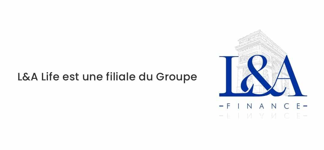 L&A Life, filiale du Groupe L&A Finance
